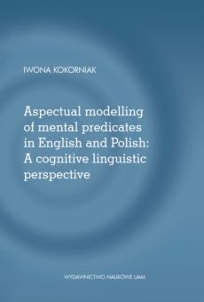 Aspectual modelling of mental predicates in English and Polish: A cognitive linguistic perspective
