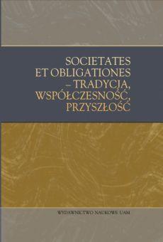 Societates et obligationes – tradycja, współczesność, przyszłość. Księga jubileuszowa Profesora Jacka Napierały