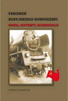 Fenomen rosyjskiego komunizmu. Geneza, konteksty, konsekwencje