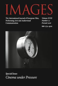 IMAGES. The International Journal of European Film, Performing Arts and Audiovisual Communication, Vol. XVIII, nr 27. Special Issue: Cinema under Pressure