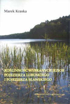 Roślinność wybranych jezior Pojezierza Lubuskiego i Pojezierza Sławskiego (stan z lat 1977–1981)