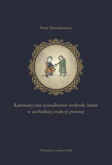 Kanonistyczne uzasadnienie swobody umów w zachodniej tradycji prawnej (PDF)