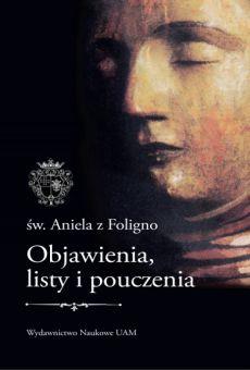 Św. Aniela z Foligno. Objawienia, listy i pouczenia