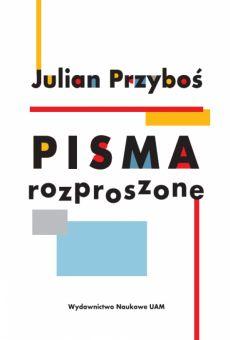 Julian Przyboś, Pisma rozproszone