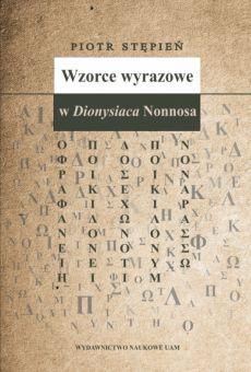 """Wzorce wyrazowe w """"Dionysiaca"""" Nonnosa"""