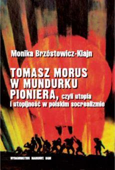 Tomasz Morus w mundurku pioniera, czyli utopia i utopijność w polskim socrealizmie