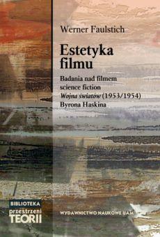 """Estetyka filmu. Badania nad filmem science fiction """"Wojna światów"""" (1953/1954) Byrona Haskina"""