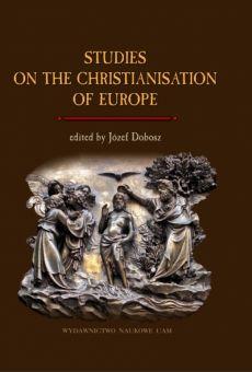 Studies on the Christianisation of Europe