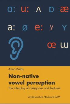 Non-native vowel perception. The interplay of categories and features