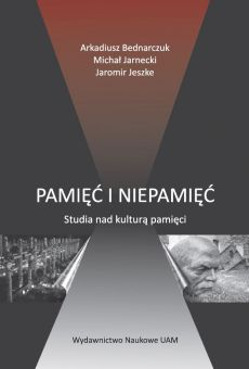 Pamięć i niepamięć. Studia nad kulturą pamięci (PDF)