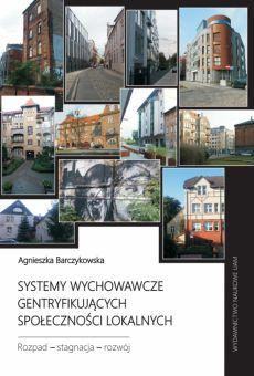 Systemy wychowawcze gentryfikujących społeczności lokalnych. Rozpad – stagnacja – rozwój