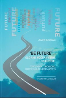 """Be future"" – Old and Modern Views on FUTURE: Typological, Diachronic, and Psycholinguistic Aspects (PDF)"