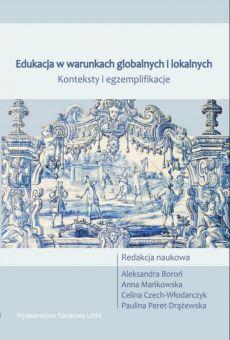 Edukacja w warunkach globalnych i lokalnych konteksty i egzemplifikacje (PDF)