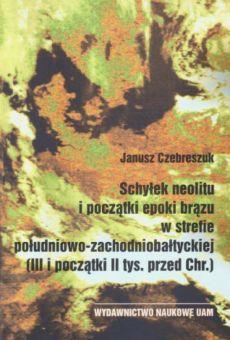 Schyłek neolitu i początki epoki brązu w strefie południowo-zachodniobałtyckiej (III i początki II tys. przed Chr.)