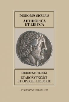 Fontes Historiae Antiquae XXXVIII: Diodorus Siculus, Aethiopica et Libyca/Diodor Sycylijski, Starożytności etiopskie i libijskie