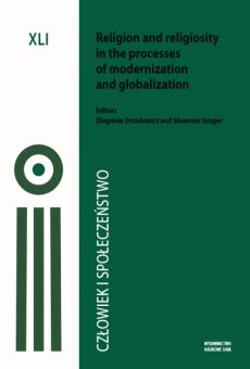 Człowiek i Społeczeństwo, tom XLI, Religion and religiosity in the processes of modernizator and globalization