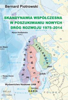 Skandynawia współczesna w poszukiwaniu nowych dróg rozwoju (1975–2014)