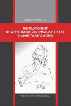 The relationship between oneiric and pragmatic play in Mark Twain's works