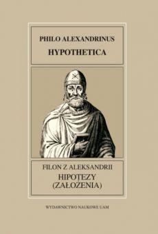 Fontes Historiae Antiquae XXIX: Filon z Aleksandrii. Hipotezy (Założenia)