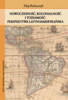 Nowoczesność, kolonialność i tożsamość: perspektywa latynoamerykańska