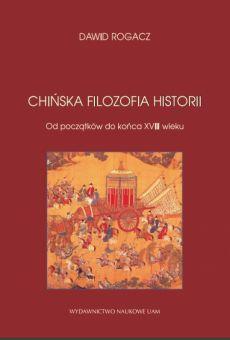 Chińska filozofia historii. Od początków do końca XVIII wieku