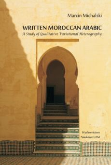 Written Moroccan Arabic. A study of qualitative variational heterography