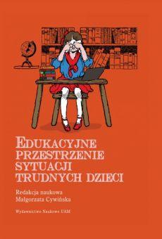 Edukacyjne przestrzenie sytuacji trudnych dzieci (PDF)