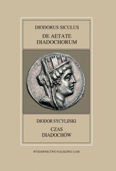 Fontes Historiae Antiquae XLVIII: Diodorus Siculus, De aetate diadochorum / Diodor Sycylijski, Czas diadochów (PDF)
