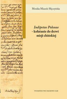 """""""Indipetae Polonae"""" – kołatanie do drzwi misji chińskiej"""