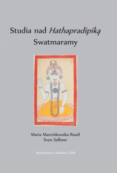 "Studia nad ""Hathapradipiką"" Swatmaramy"