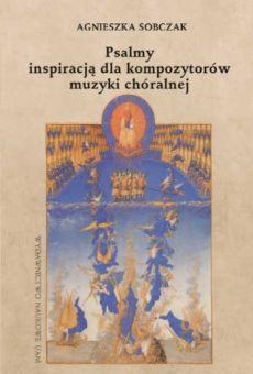 Psalmy inspiracją dla kompozytorów muzyki chóralnej