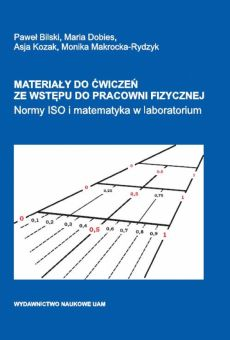Materiały do ćwiczeń ze wstępu do pracowni fizycznej. Normy ISO i matematyka w laboratorium