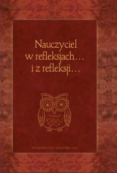 Nauczyciel w refleksjach… i z refleksji… Księga jubileuszowa dedykowana Pani Profesor Halinie Sowińskiej z okazji 80. urodzin