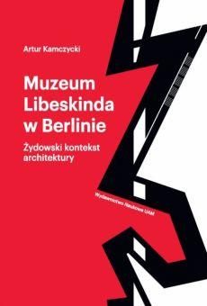 Muzeum Libeskinda w Berlinie. Żydowski kontekst architektury