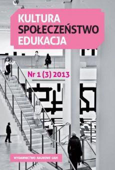 Kultura – Społeczeństwo – Edukacja 1(3)2013