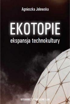 Ekotopie. Ekspansja technokultury