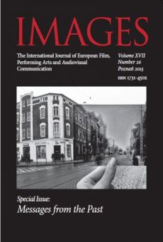 IMAGES. The International Journal of European Film, Performing Arts and Audiovisual Communication, Vol. XVII, nr 26: Messages from the Past