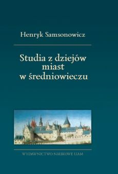 Studia z dziejów miast w średniowieczu