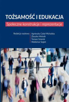 Tożsamość i edukacja. Społeczne konstrukcje i reprezentacje