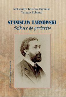 Stanisław Tarnowski. Szkice do portretu