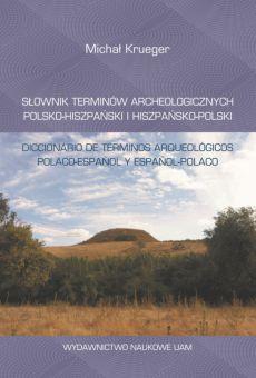 Słownik terminów archeologicznych polsko-hiszpański i hiszpańsko-polski/Diccionario de términos arqueológicos polaco-español y español-polaco