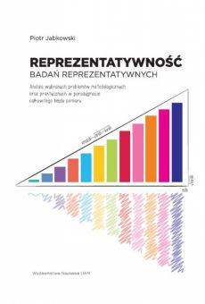 Reprezentatywność badań reprezentatywnych. Analiza wybranych problemów metodologicznych oraz praktycznych w paradygmacie całkowitego błędu pomiaru