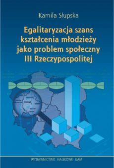 Egalitaryzacja szans kształcenia młodzieży jako problem społeczny III Rzeczypospolitej