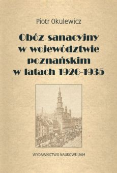 Obóz sanacyjny w województwie poznańskim w latach 1926–1935