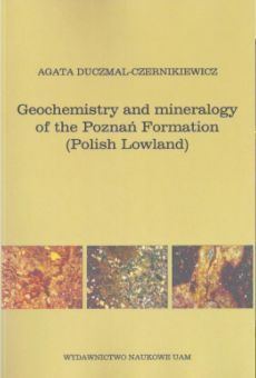 Geochemistry and mineralogy of the Poznań Formation (Polish Lowland)