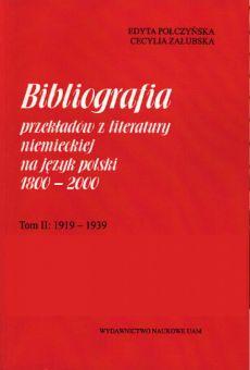 Bibliografia przekładów z literatury niemieckiej na język polski 1800–2000. Tom II: 1919–1939