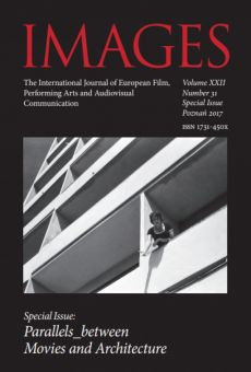 IMAGES. The International Journal of European Film, Performing Arts and Audiovisual Communication, Vol. XXII, No. 31. Special Issue: Parallels_between, Movies and Architecture