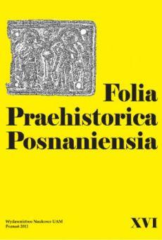 Folia Praehistorica Posnaniensia, XVI