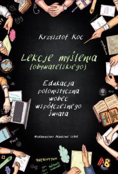 Lekcje myślenia (obywatelskiego). Edukacja polonistyczna wobec współczesnego świata