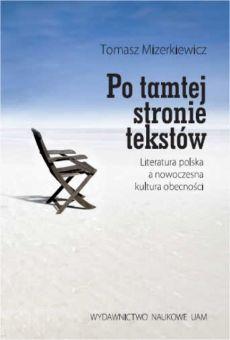 Po tamtej stronie tekstów. Literatura polska a nowoczesna kultura obecności